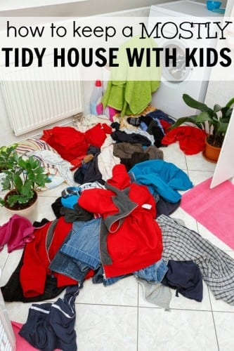how to keep a mostly tidy house with kids