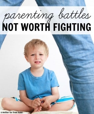 Parenting battles not worth fighting. Great wisdom and insight for moms of toddlers and preschoolers