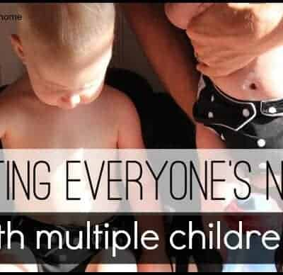 Meeting everyone's needs {Multiple Children Series}