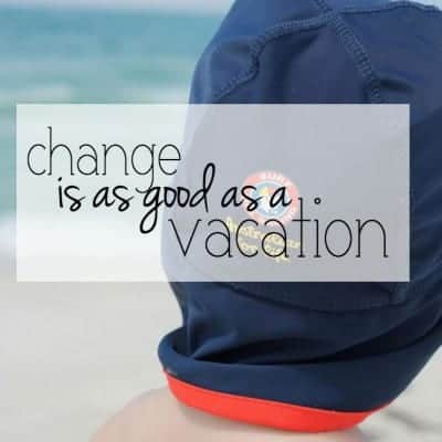 When most days look the same, a change is as good as a vacation