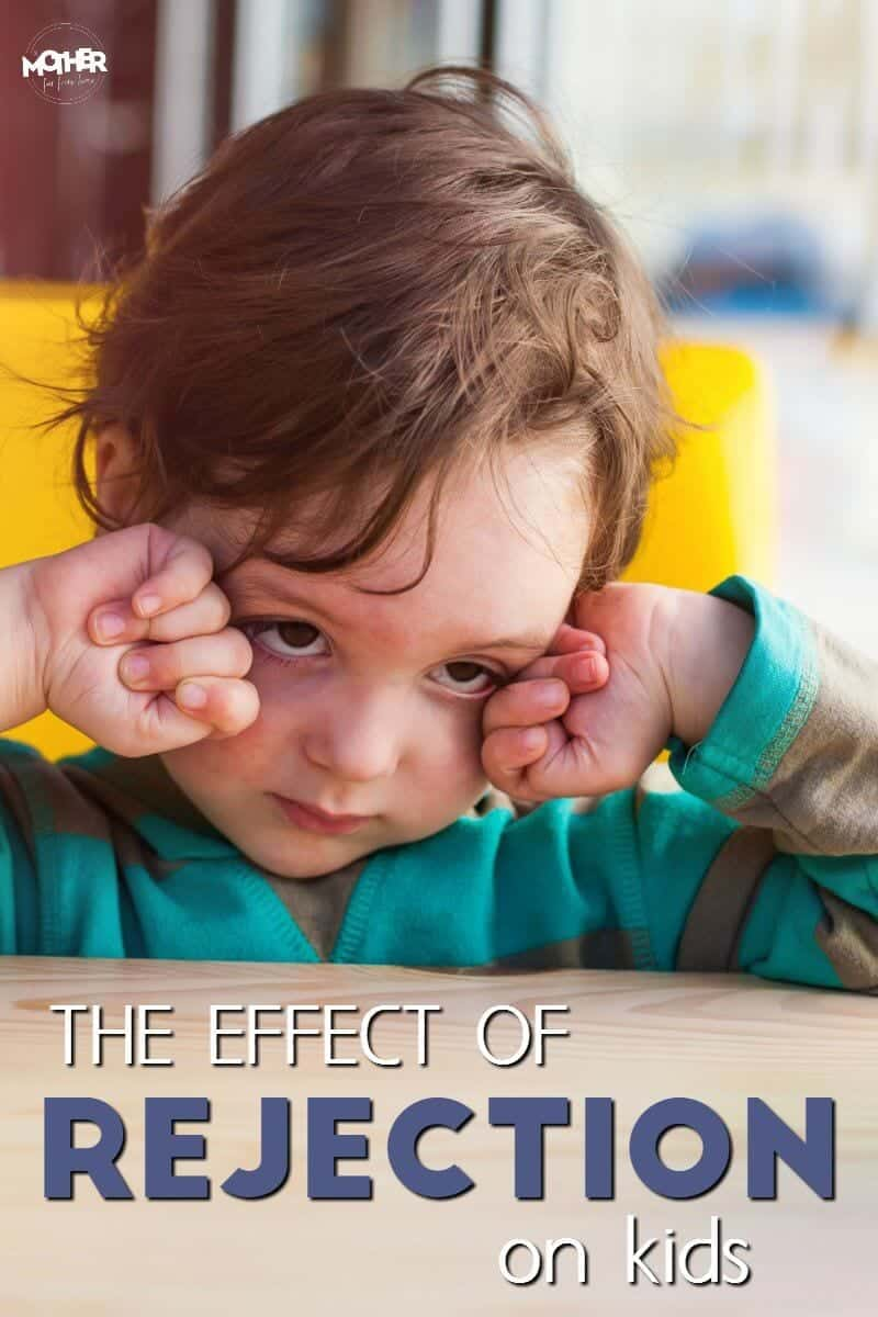 the effects of rejection on kids in your family