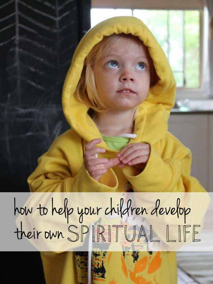 How to help your children develop their own spiritual life
