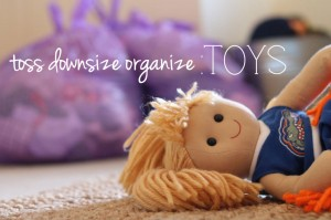 How to toss downsize and organise toys