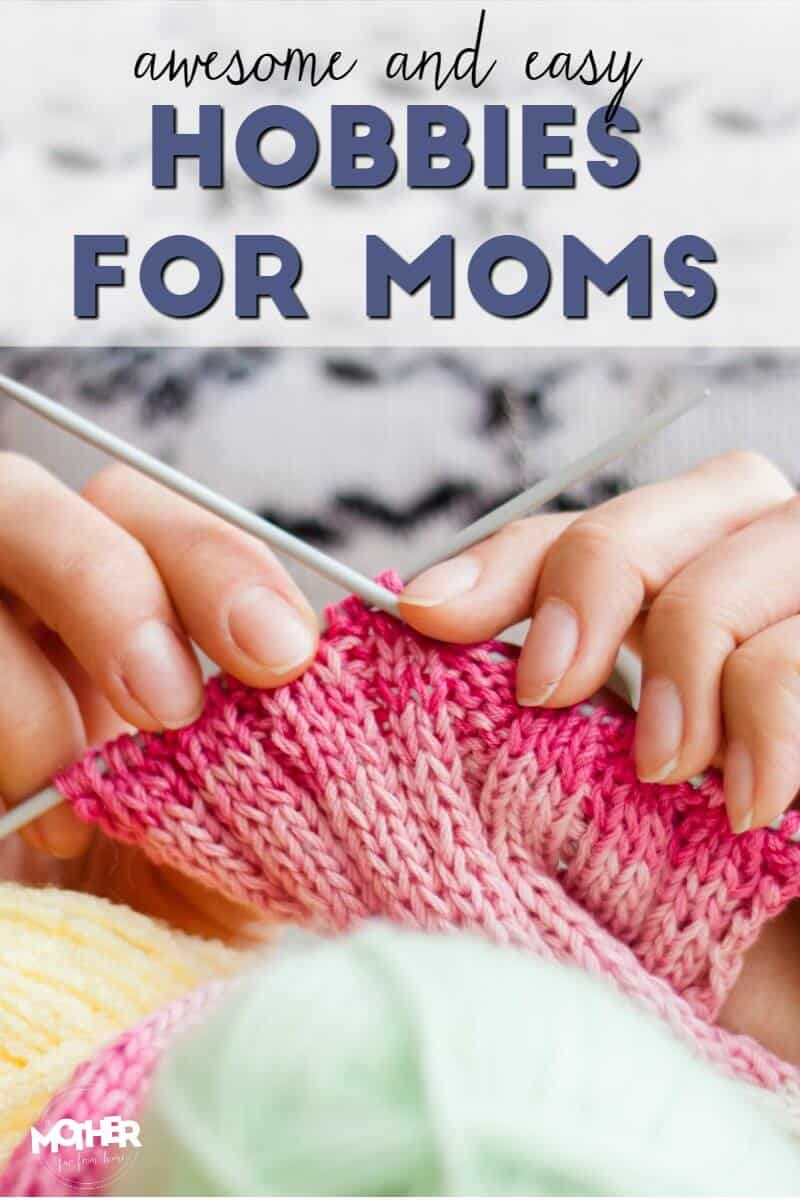 awesome hobbies for moms