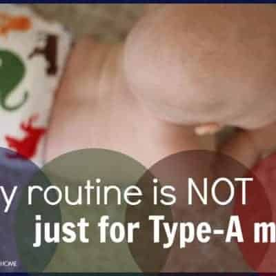"Why routines are not just for ""type A moms"""