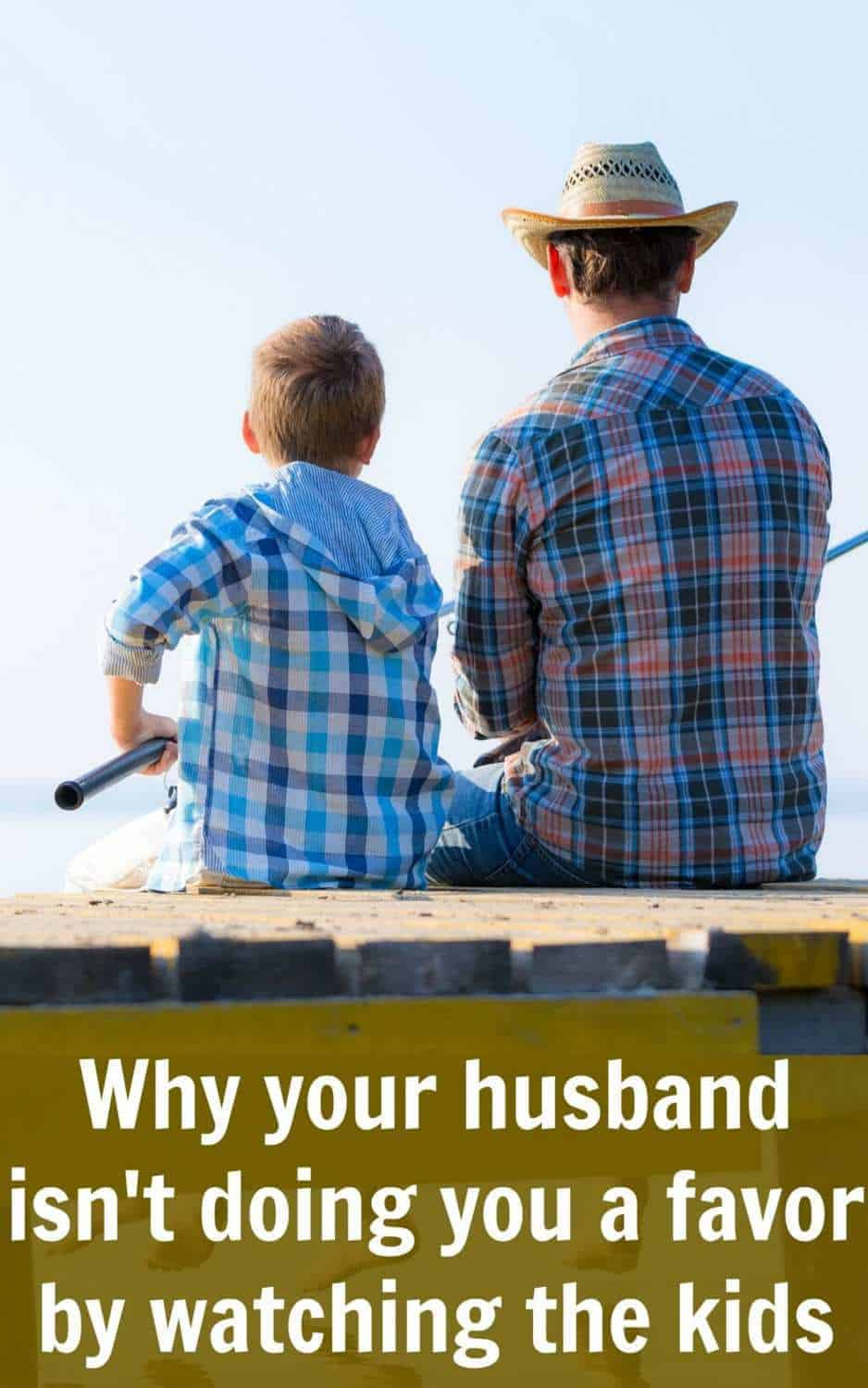 Why your husband is not doing you a favor by watching the kids