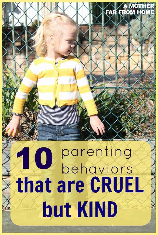 10 parenting behaviors that are cruel but kind