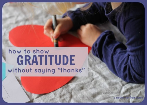 "How to show gratitude (and teach it to your children) without saying ""thanks"""