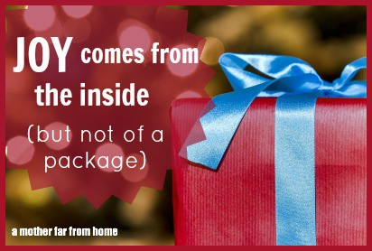 Joy comes from the inside (but not the inside of a package)