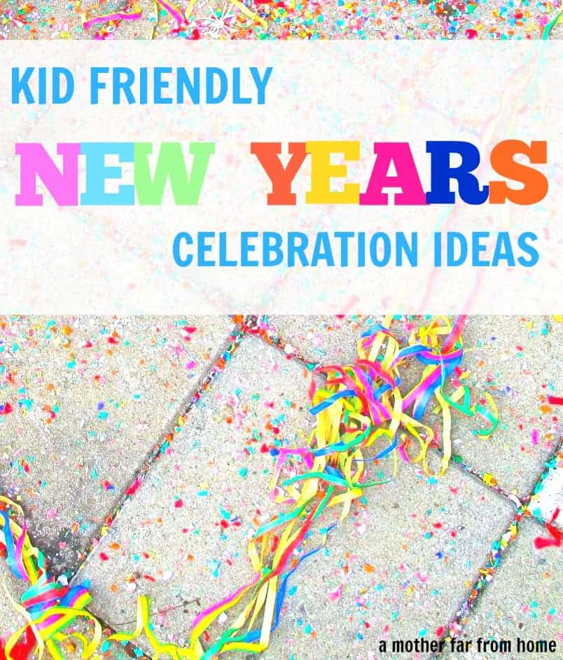 Awesomely Simple Kid Friendly New Years Eve Ideas