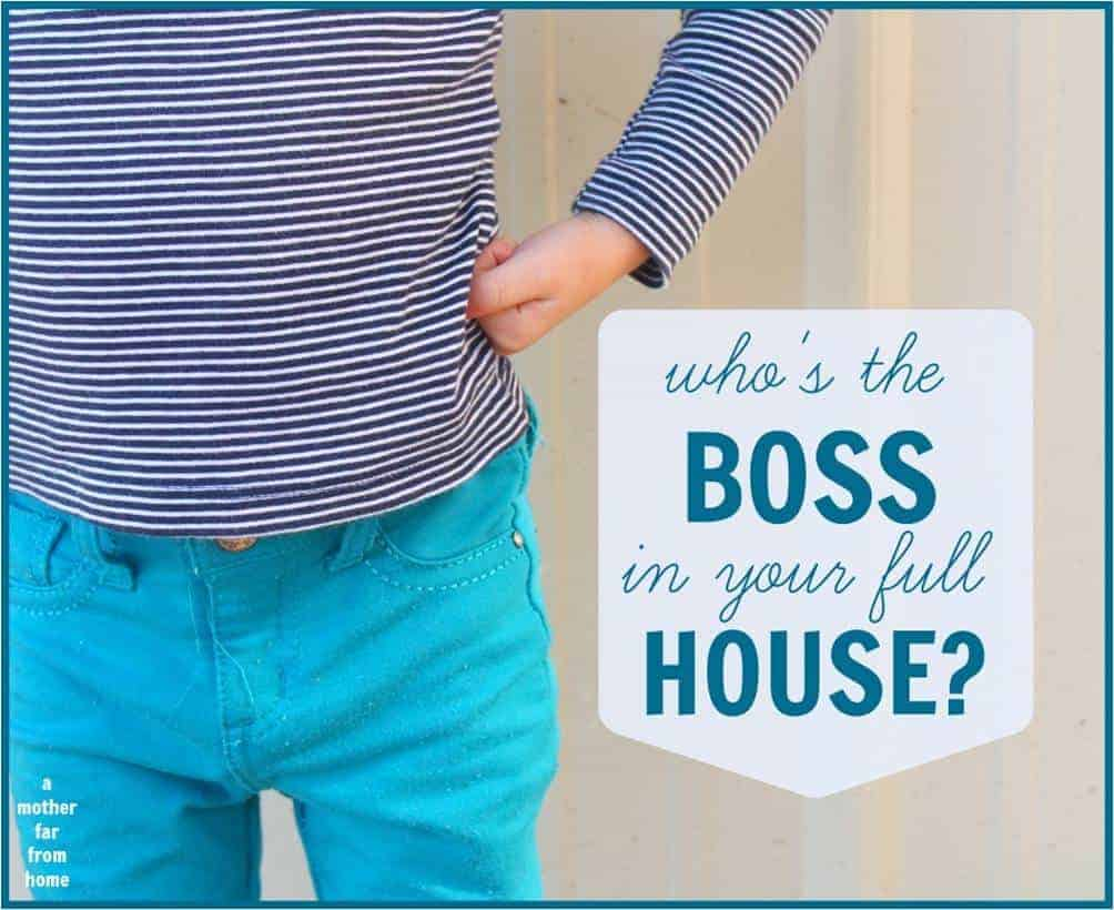 Who is the boss in your house Great post on parental authority and why it is a good thing and a great privilege to be the boss