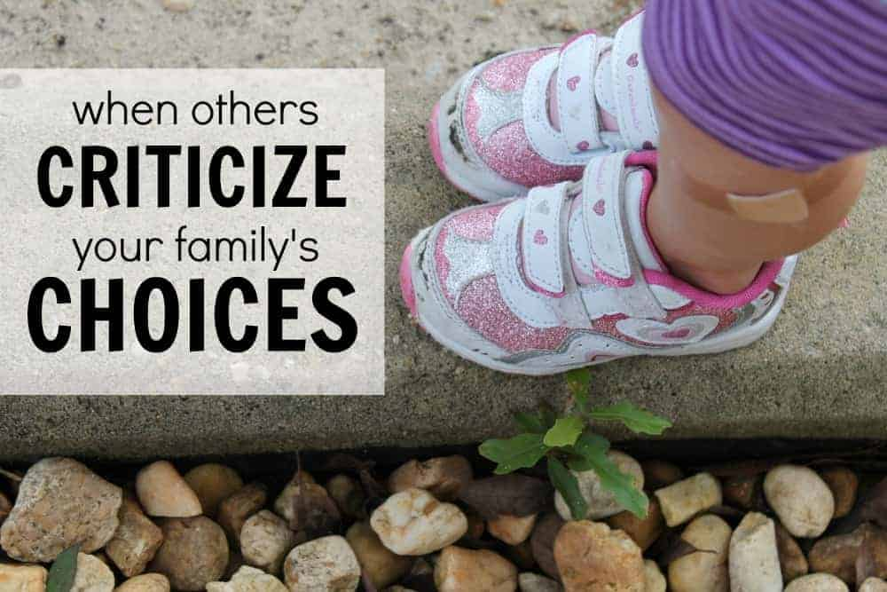 Great advice on how to handle other people's criticisms and comments about your family's choices