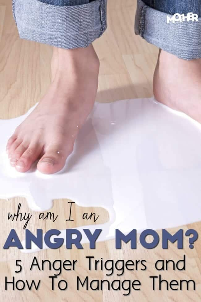 Why Am I An Angry Mom? 5 Anger Triggers And How To Manage Them!