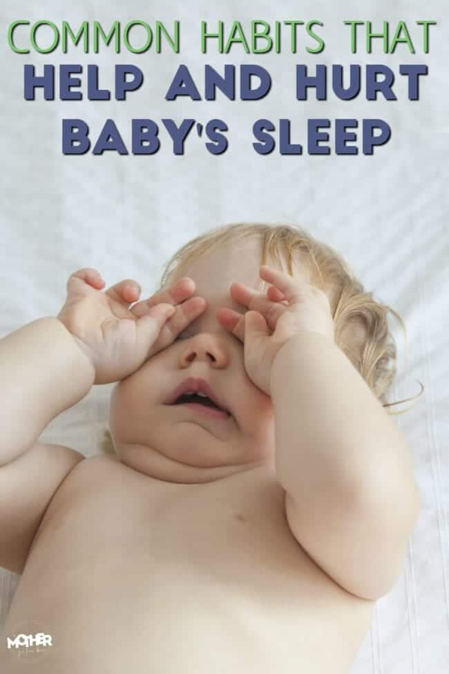 Common Habits That Help and Hurt Baby's Sleep: The Ultimate
