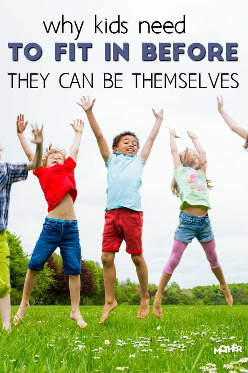 Your toddlers, preschoolers, and younger children actually need to fit in before they can learn to be themselves and here's why.