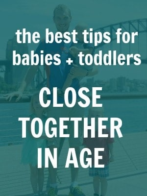 best tips for babies and toddlers close together in age