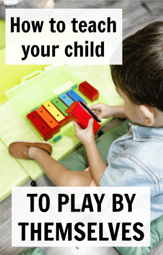 how to teach your child to play by themselves