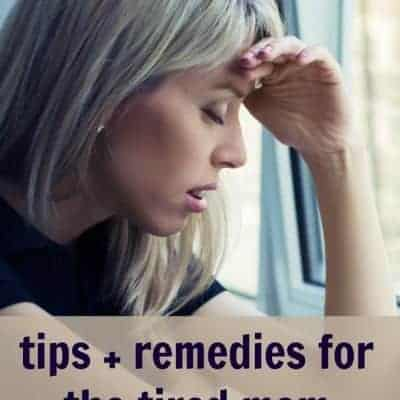 Practical, emotional, and natural tips to help a tired mama cope