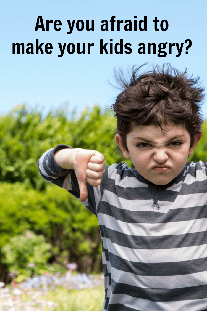 ar you afraid to make your child angry