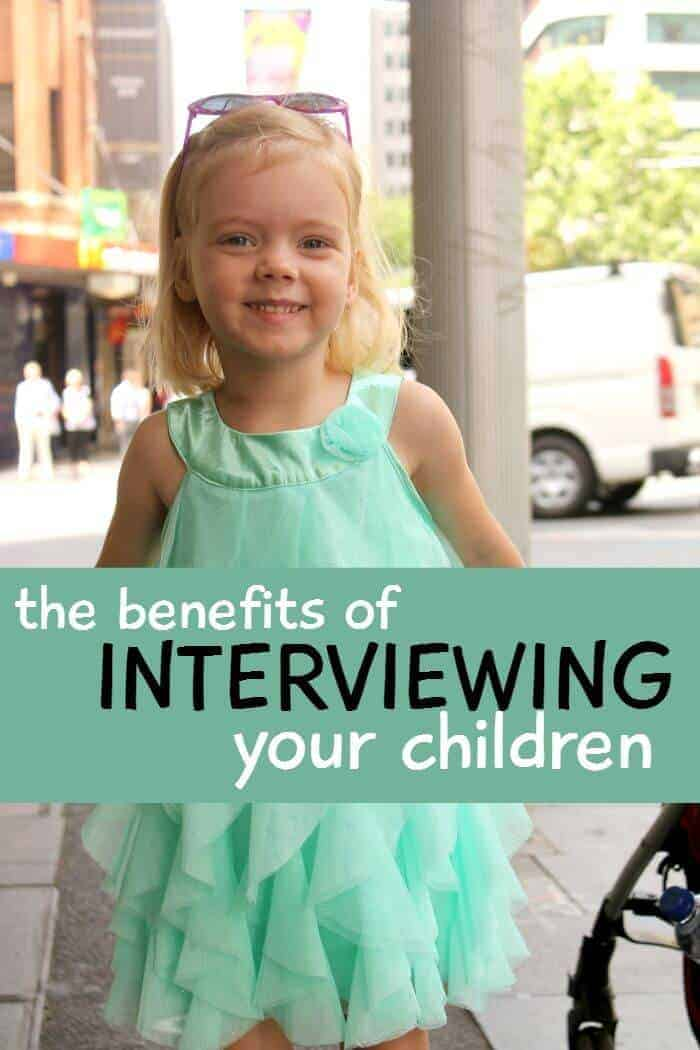benefits of interviewing your kids