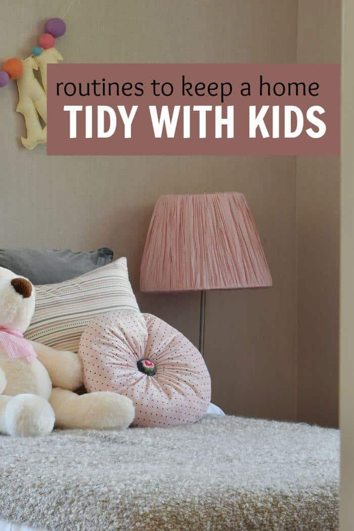 Some easy and fun routines to help keep your home tidy even if you have small children.