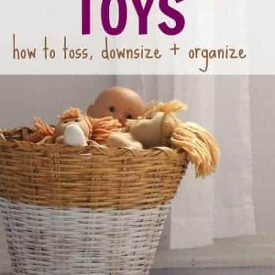 Toys: toss, downsize and organize