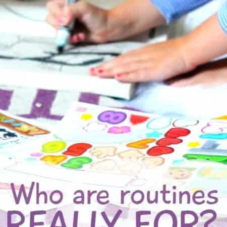 Who are routines REALLY for? Kids or Moms?