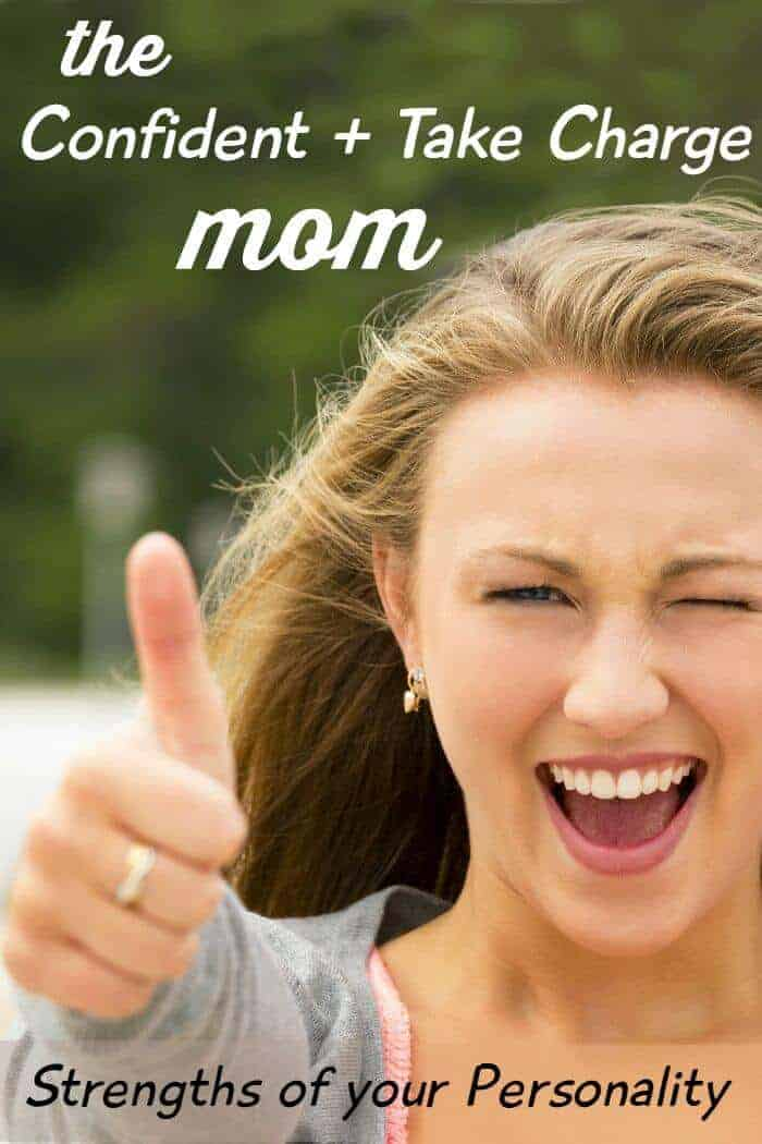 Strengths of the Confident + Take Charge Choleric Mom