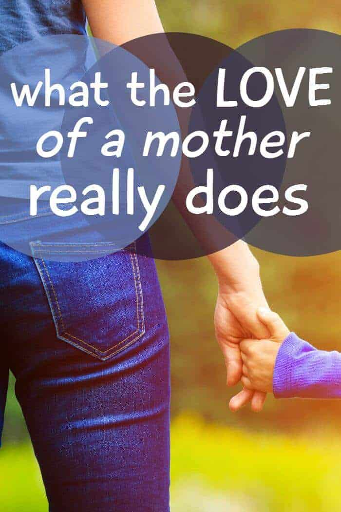 what the love of a mother really does
