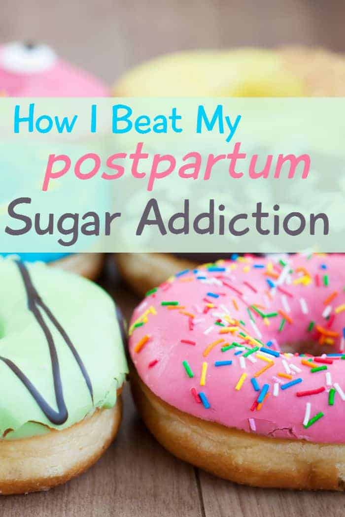 Tips and habit changes I used to beat my postpartum sugar addiction. I don't even have a sweet tooth, but after I had my baby I was addicted. Here's how I got out!