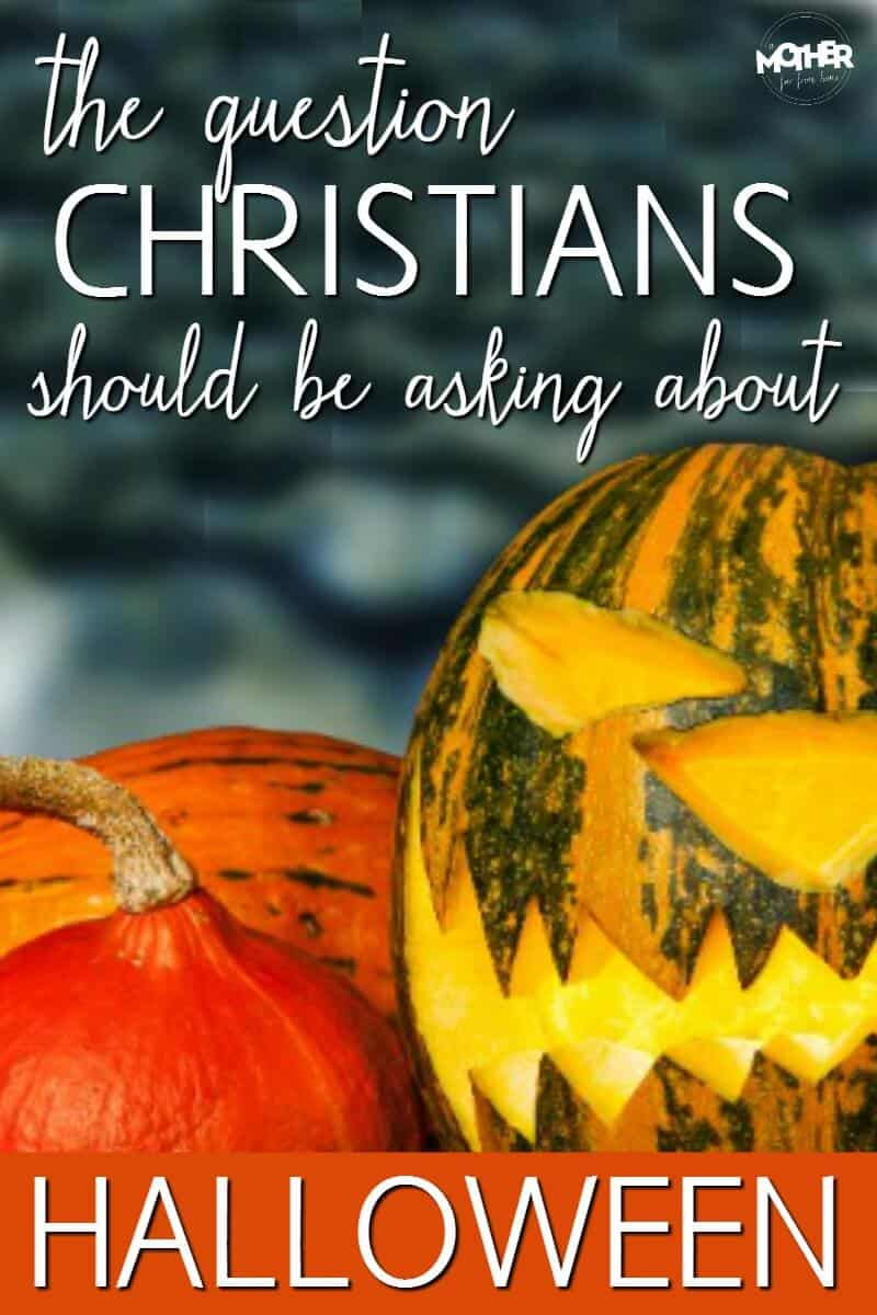 The one question Christians should be asking about Halloween this year