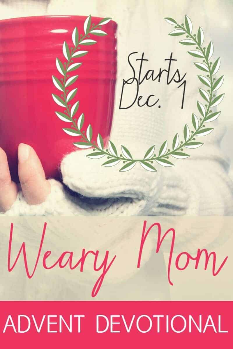 Weary Mom Advent Devotional for Moms Everywhere