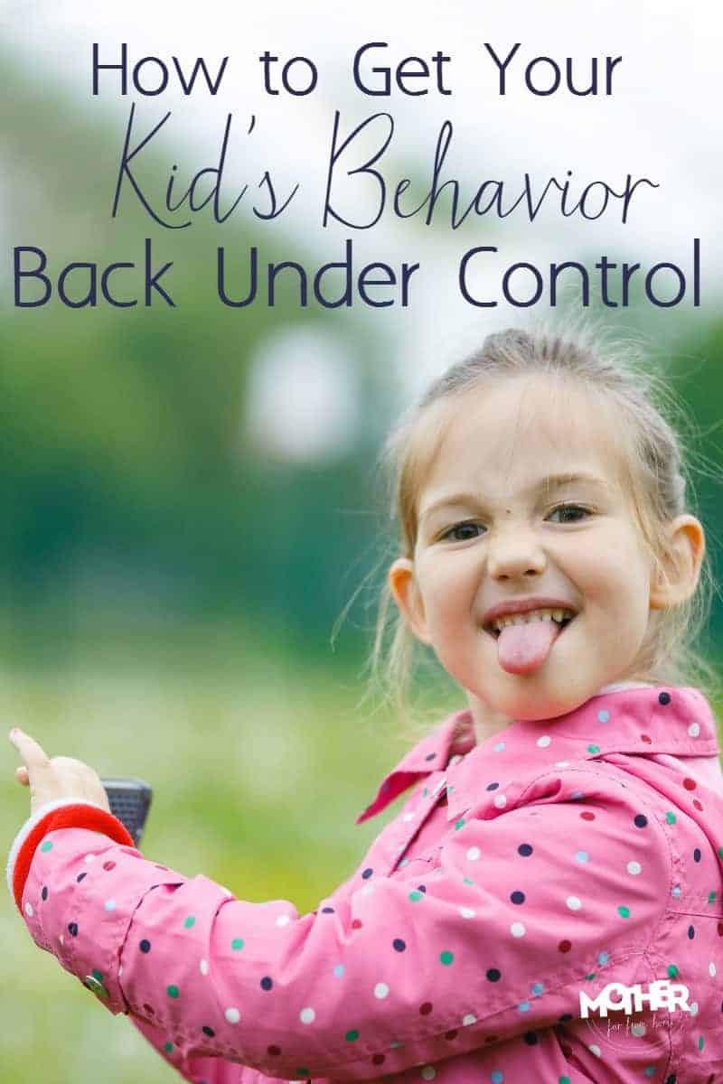 How to get your kids behavior back u nder control when it has been sliding