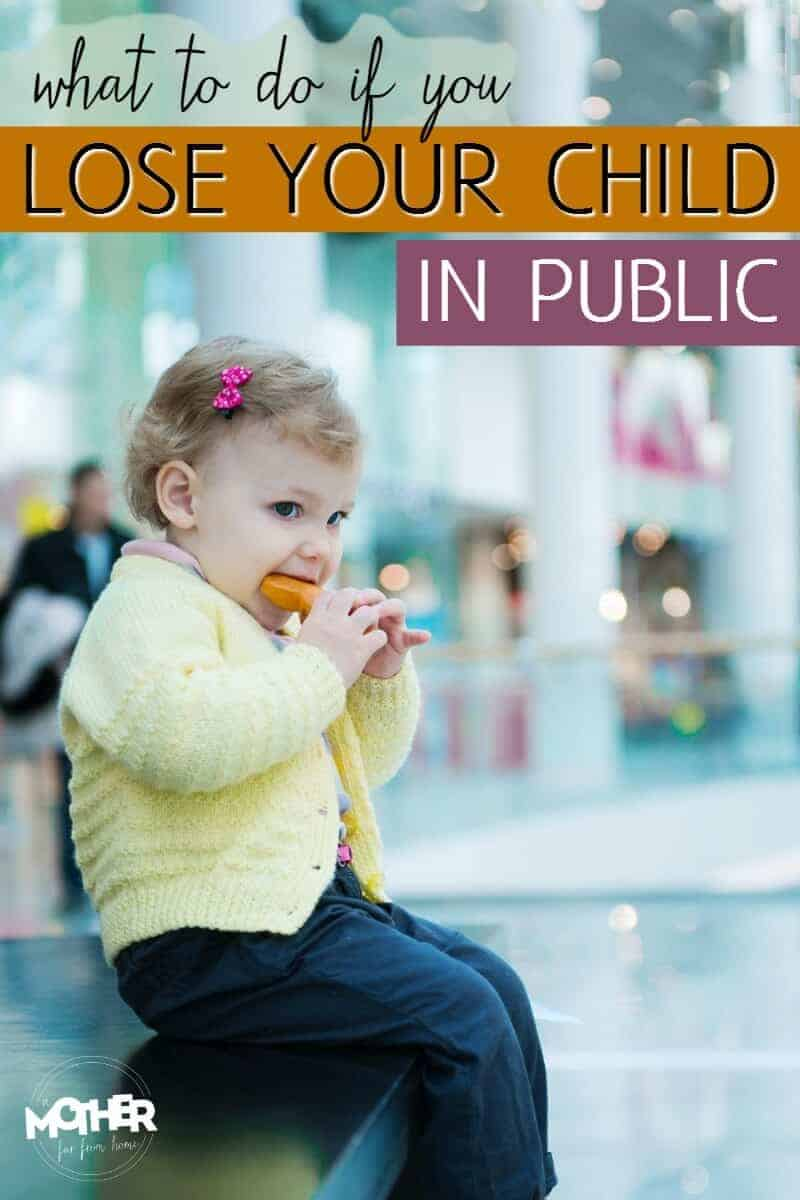 Scared of losing your child in a public place? Toddlers and preschoolers are notorious for running away. Here is what you need to do if you can't find your child while in a public place.