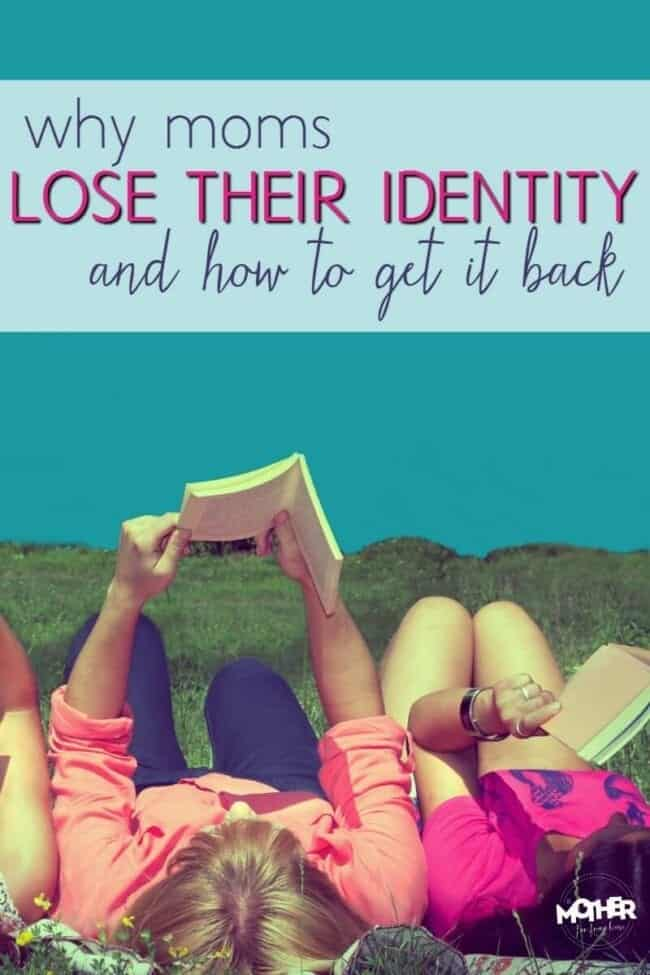Why Moms Lose Their Identity and How To Get It Back