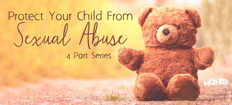 protect your child from sexual abuse series
