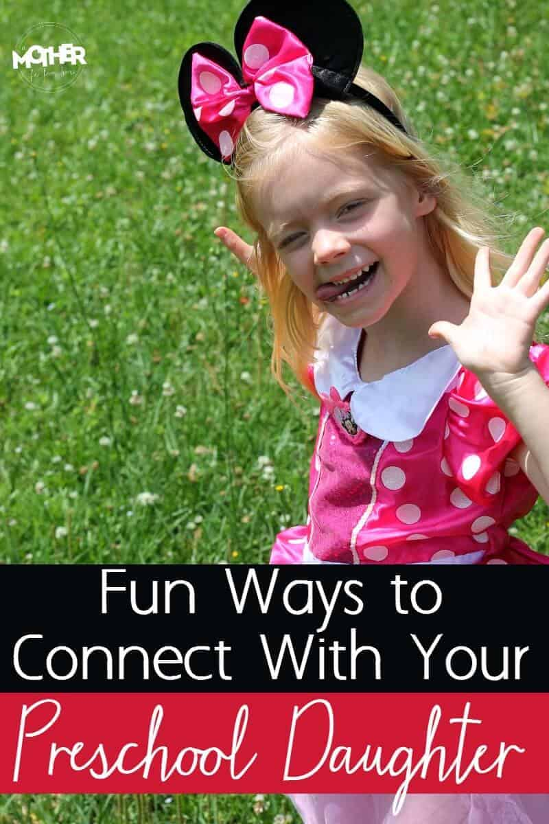 Ways to connect with your preschool daughter. Great read for mothers of girls!