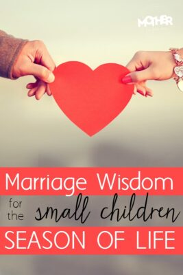 Great marriage advice for wives compiled by other mothers. Moms of babies, toddlers, and preschoolers should read this.