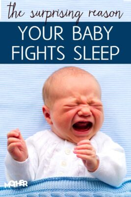 Moms of babies and toddlers, you may be surprised why your baby fights sleep. This will help.
