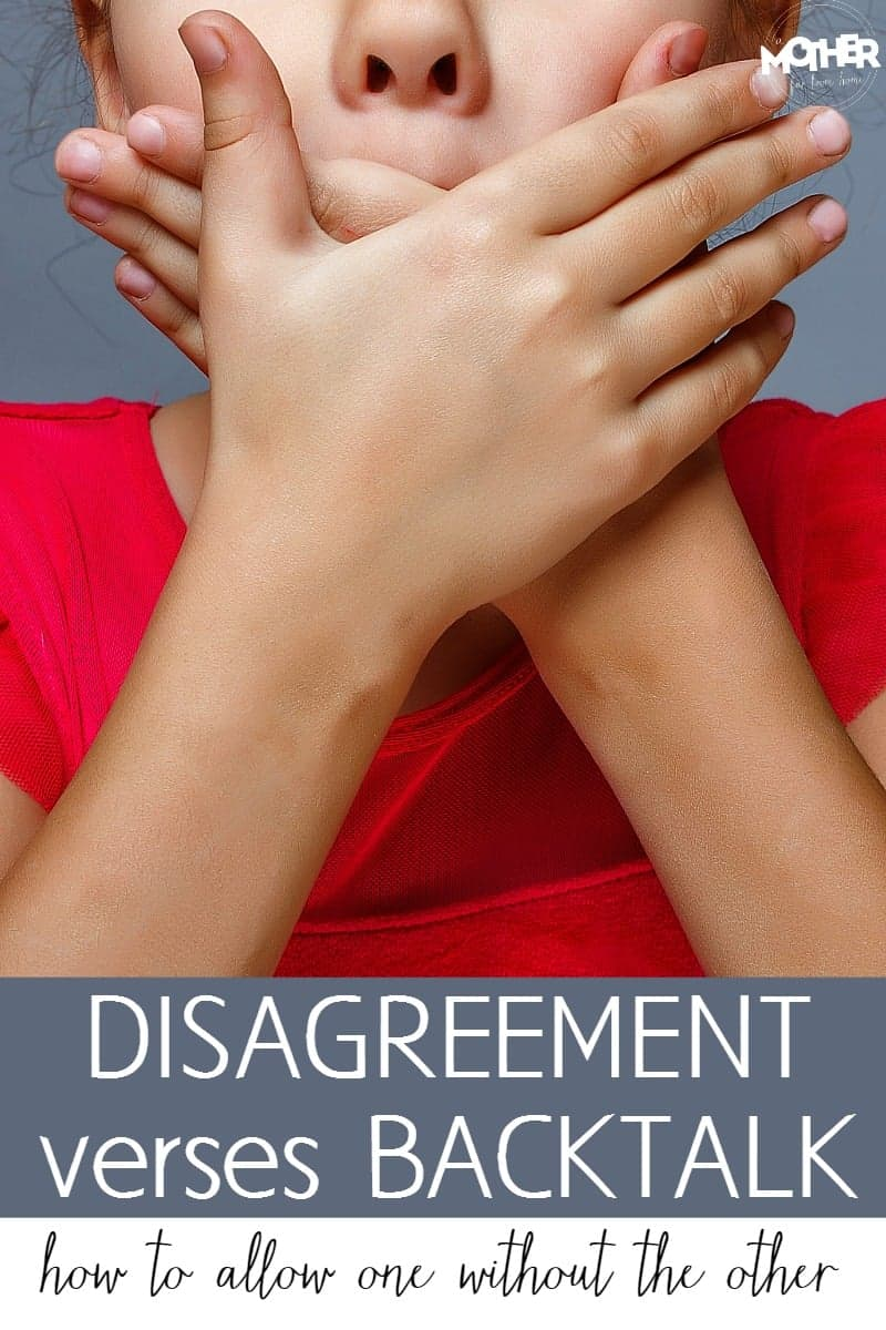 Disagreement verses backtalk... how to allow your kids to disagree without allowing negative behavior or attitude