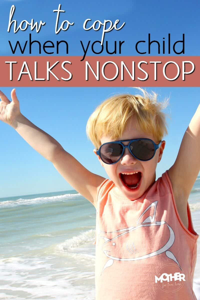 how to cope when your child talks nonstop