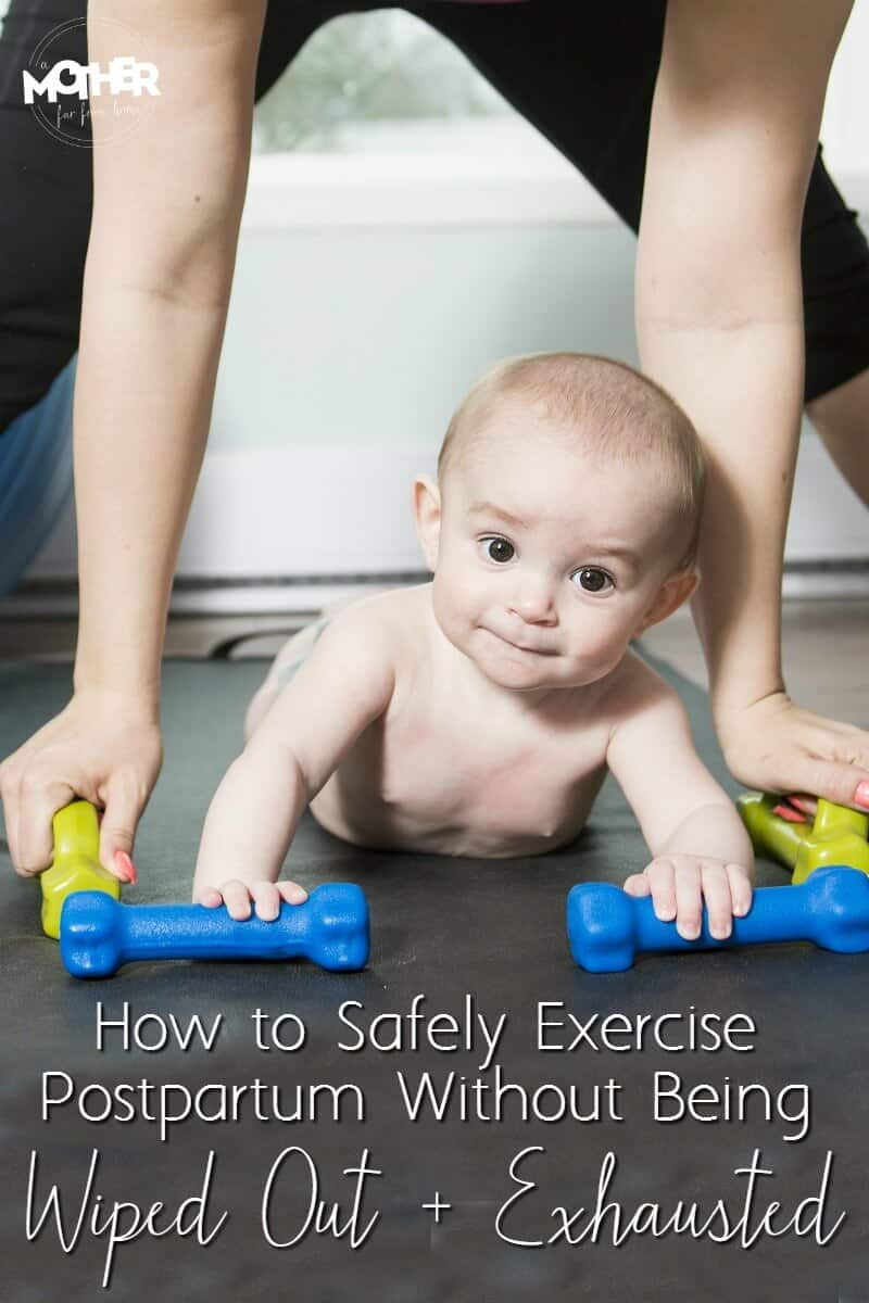 How to safely exercise postpartum without being too exhausted. Great read for moms with newborns.