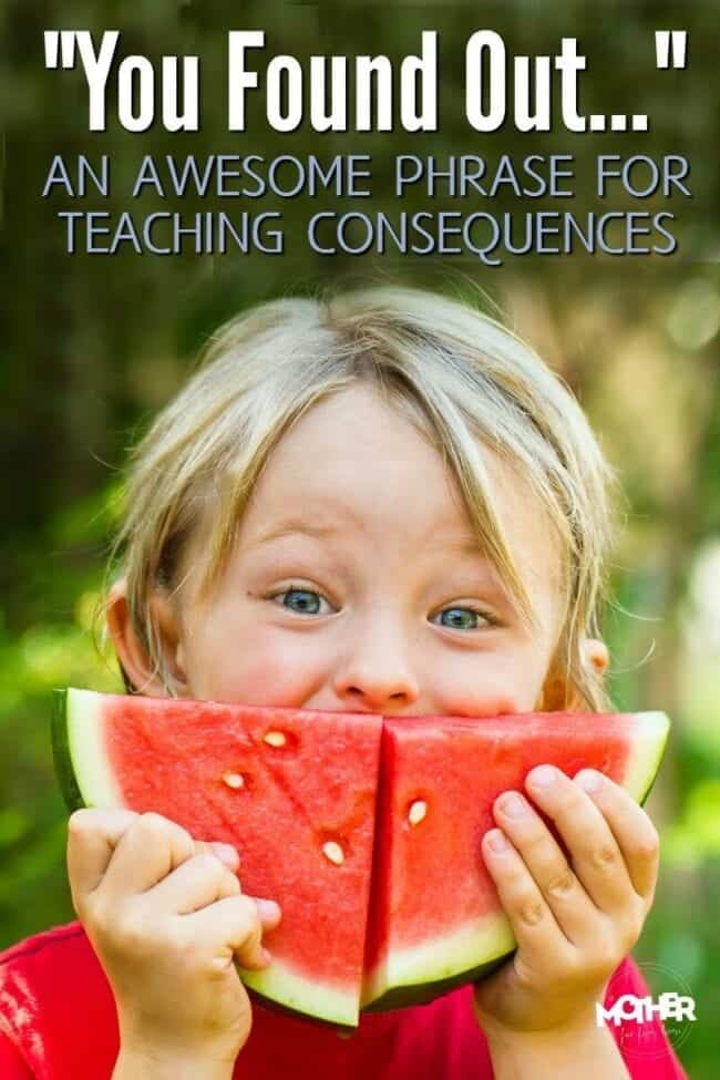 """""""You Found Out..."""" An awesome phrase mothers can use to teach consequences and cause and effect to their toddlers and preschoolers."""