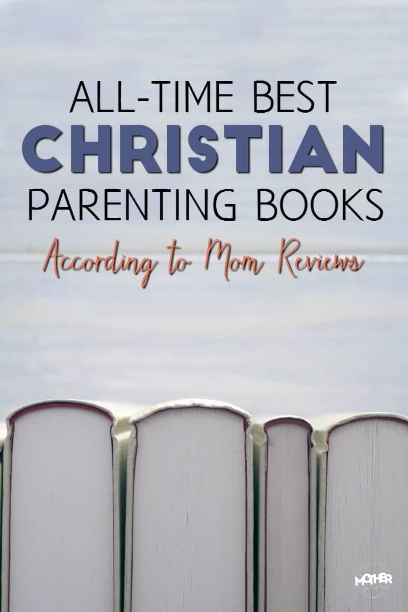 all time best christian parenting books pin