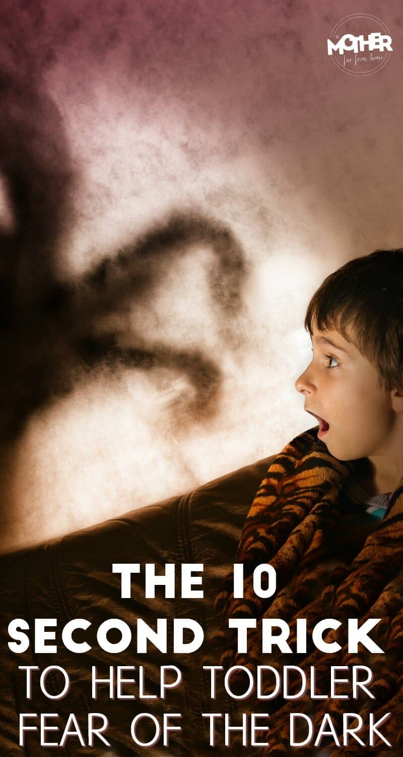the 10 second rule to help toddlers afraid of the dark. This tip works wonders!