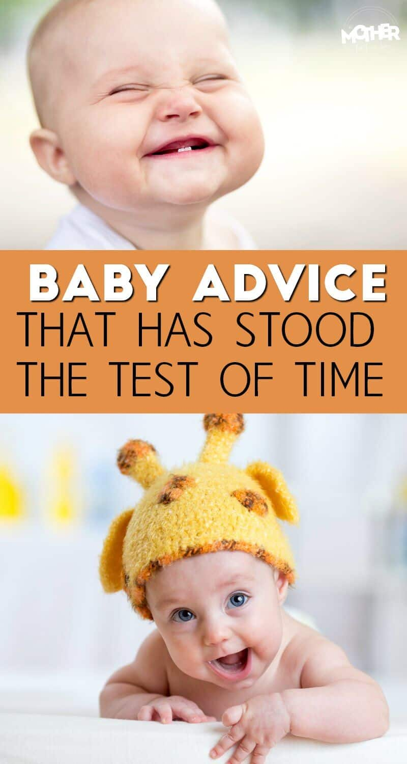 Some traditions come and go, but here is some rock solid baby advice that has stood the test of time.