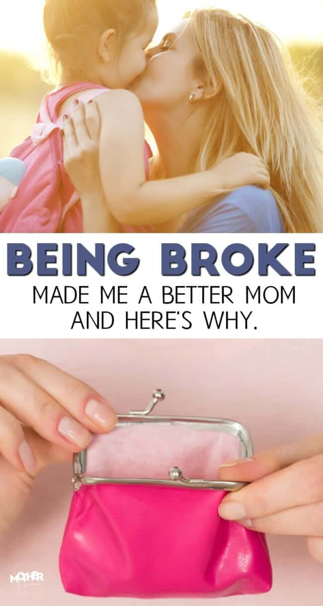 Why going through financial struggles and hardship has made me a better mom and parent.