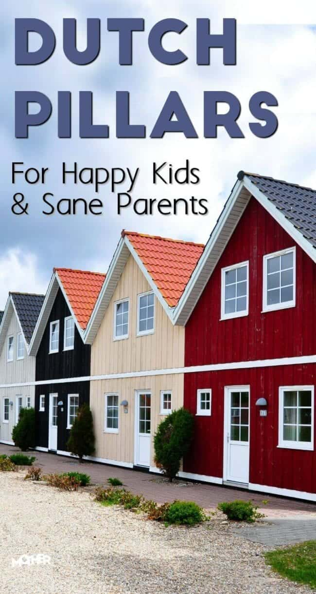Want to know Dutch secrets to raising happy children while keeping their sanity? Here are the 3 main pillars Dutch parents hold.